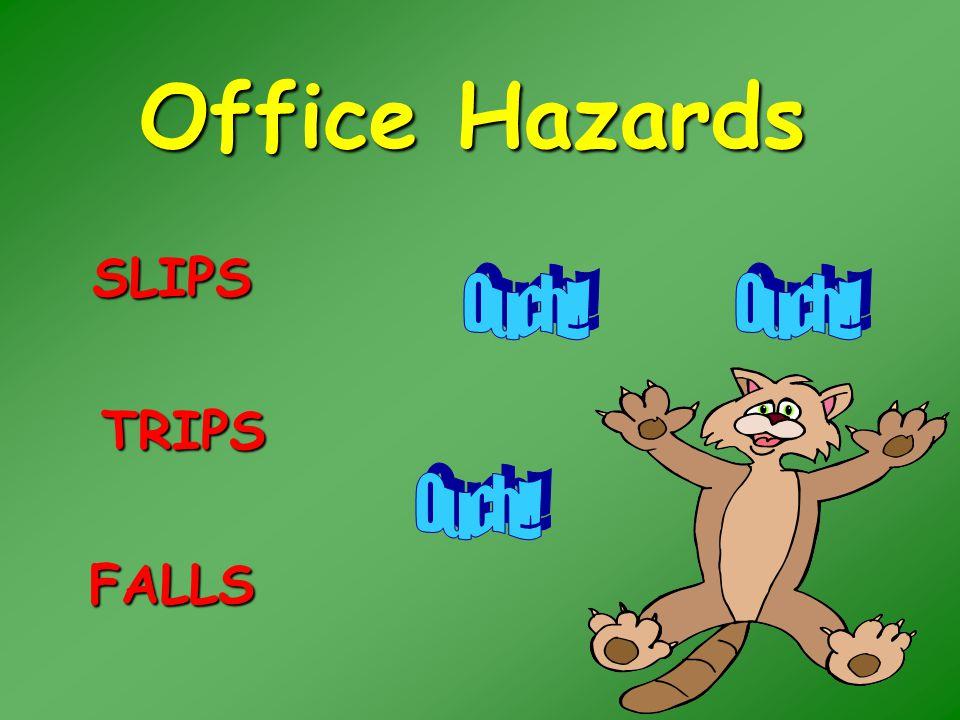 2 Office Hazards SLIPS TRIPS FALLS