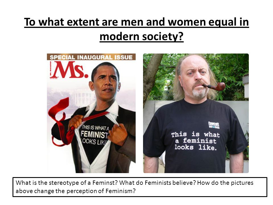 To what extent are men and women equal in modern society.