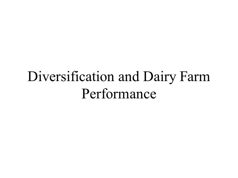 Diversification and Dairy Farm Performance