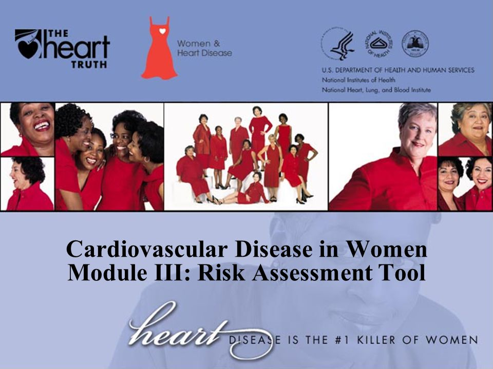 Cardiovascular Disease in Women Module III: Risk Assessment Tool