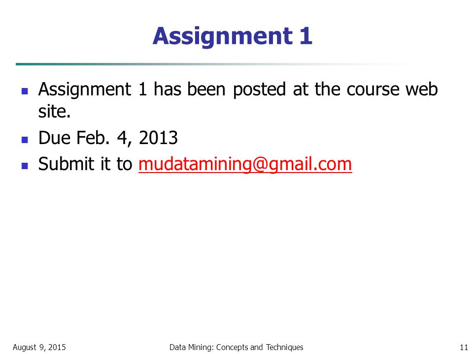 Assignment 1 Assignment 1 has been posted at the course web site.