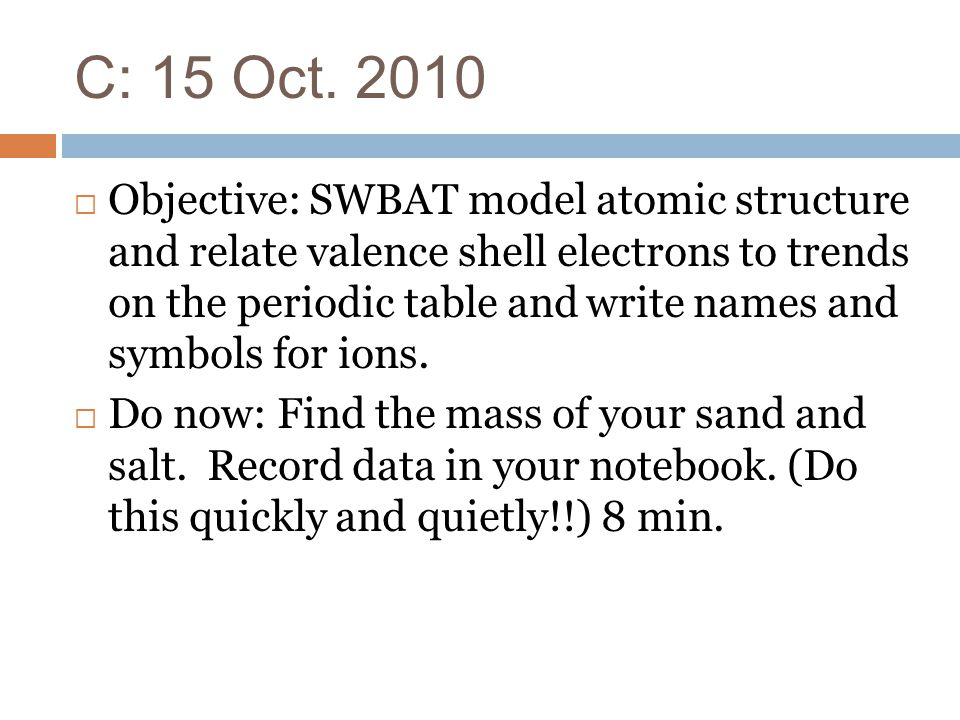 C 15 Oct Objective Swbat Model Atomic Structure And Relate