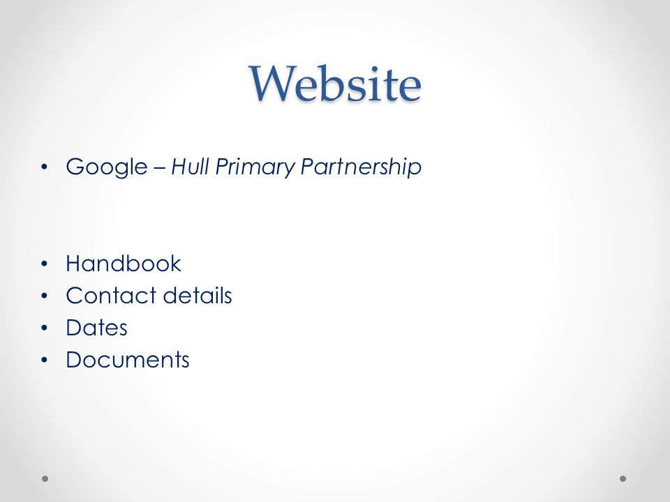 Website Google – Hull Primary Partnership Handbook Contact details Dates Documents