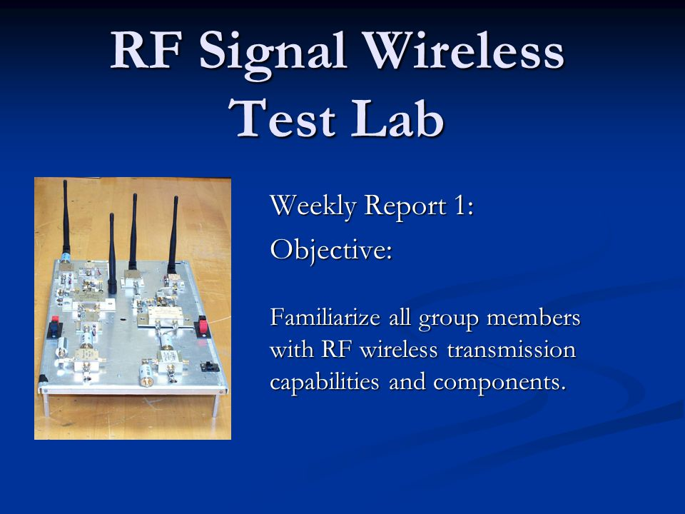 Rf signal wireless test lab weekly report 1 objective familiarize 1 rf signal wireless test lab weekly report 1 objective familiarize all group members with rf wireless transmission capabilities and components ccuart Gallery