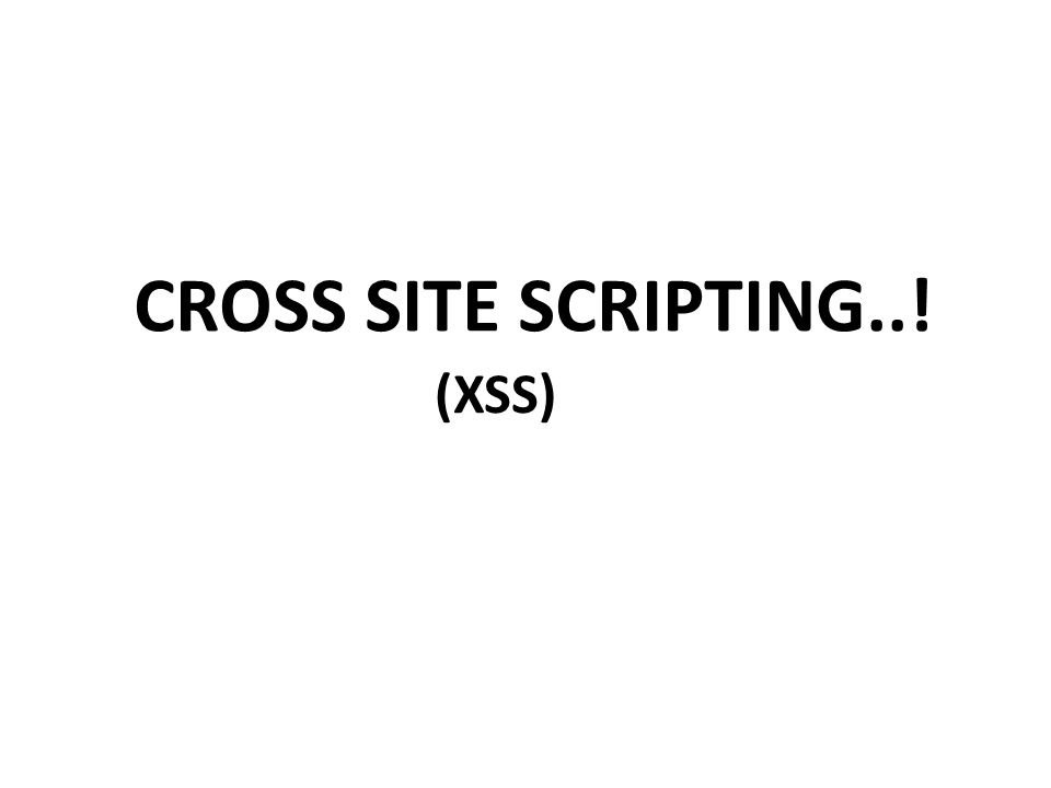 Cross Site Scripting Xss Overview What Is Xss Types Of Xss