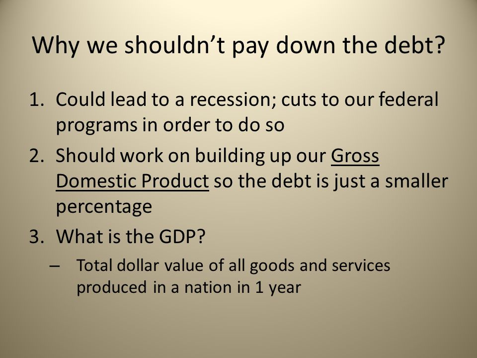 Why we shouldn't pay down the debt.