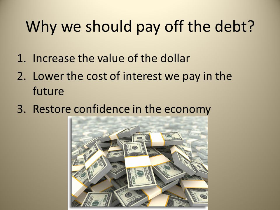 Why we should pay off the debt.