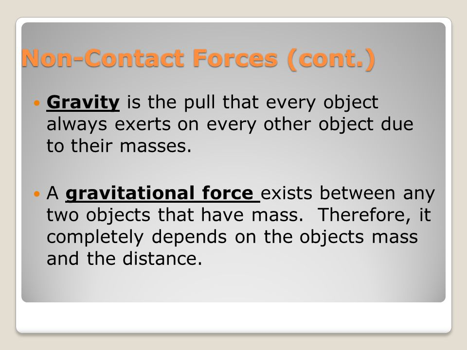 Non-Contact Forces (cont.) A magnetic force, works pretty much the same way.