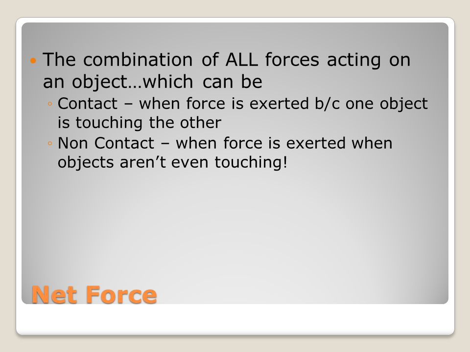 FORCE A force is any push or pull, and it can be balanced or unbalanced (force is measured in Newtons (N)).