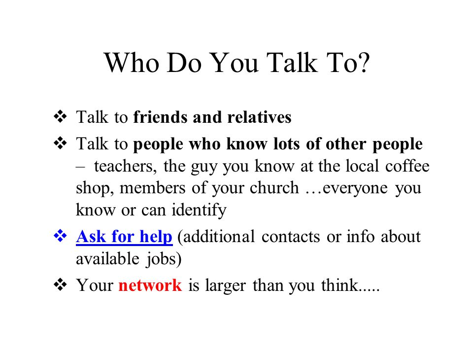 Who Do You Talk To.
