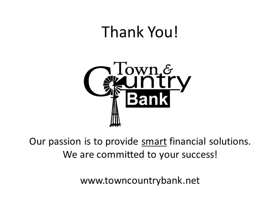 Thank You. Our passion is to provide smart financial solutions.