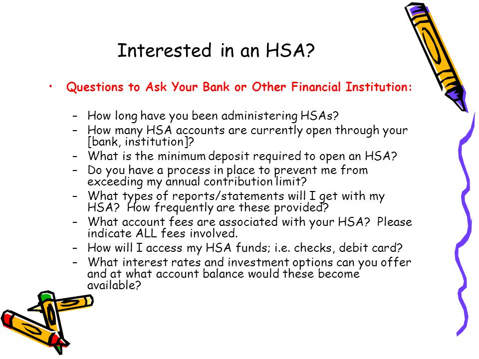 Interested in an HSA.