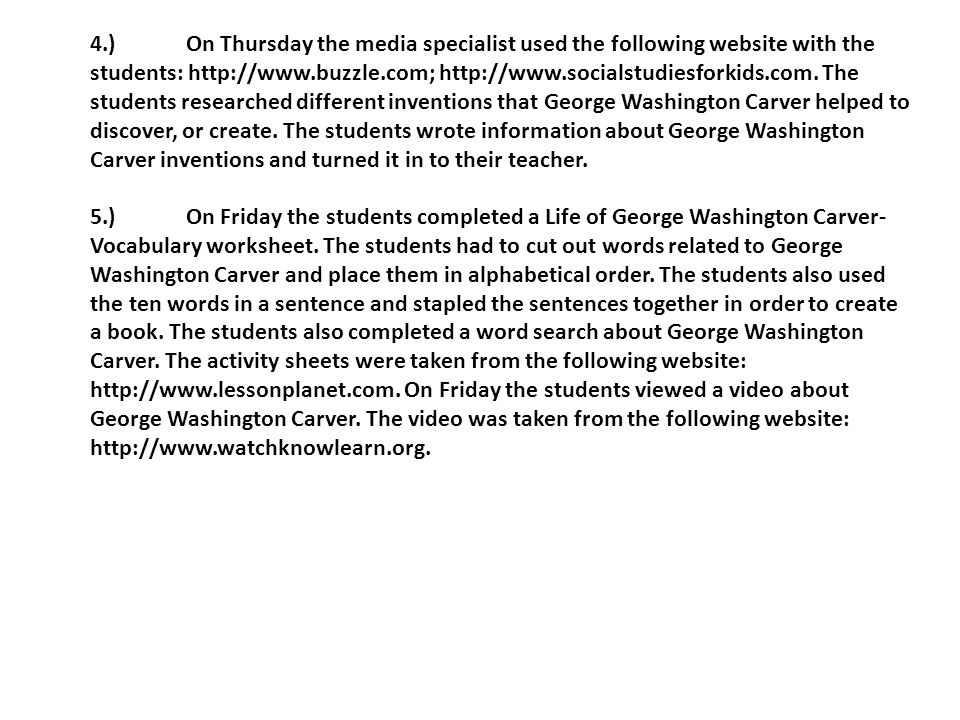 4.)On Thursday the media specialist used the following website with the students: