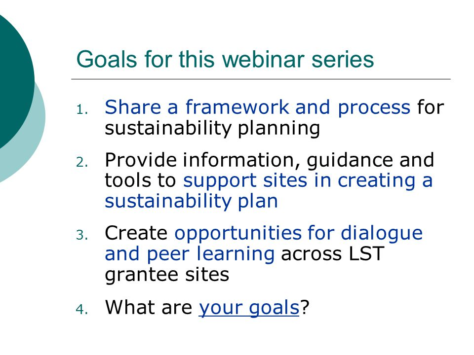 Goals for this webinar series 1. Share a framework and process for sustainability planning 2.