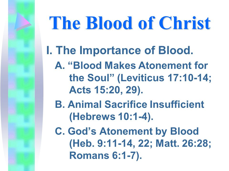 The Blood of Christ I. The Importance of Blood. A.