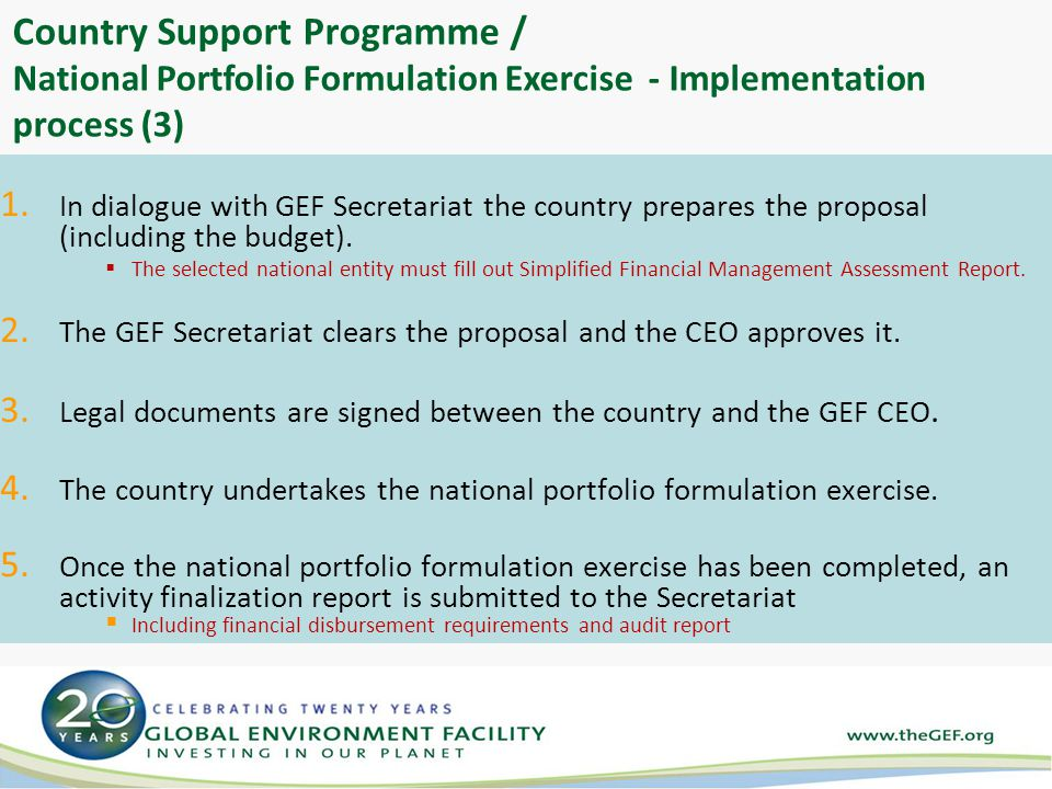 1. In dialogue with GEF Secretariat the country prepares the proposal (including the budget).