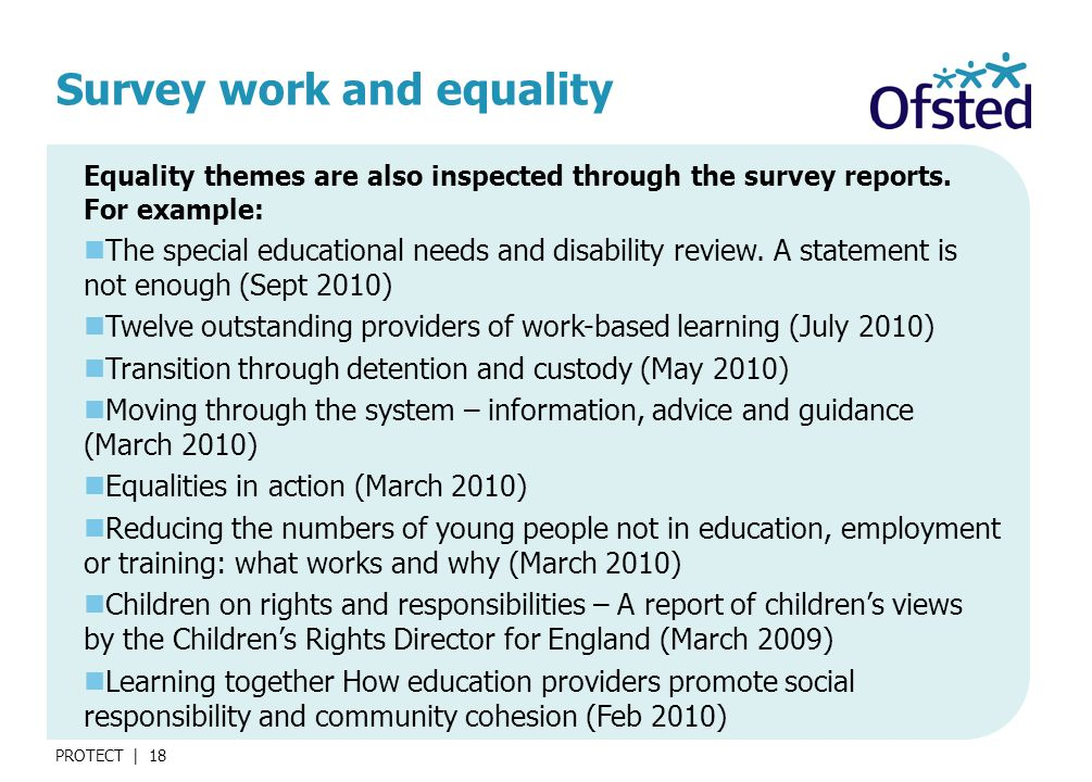 PROTECT | 18 Survey work and equality Equality themes are also inspected through the survey reports.