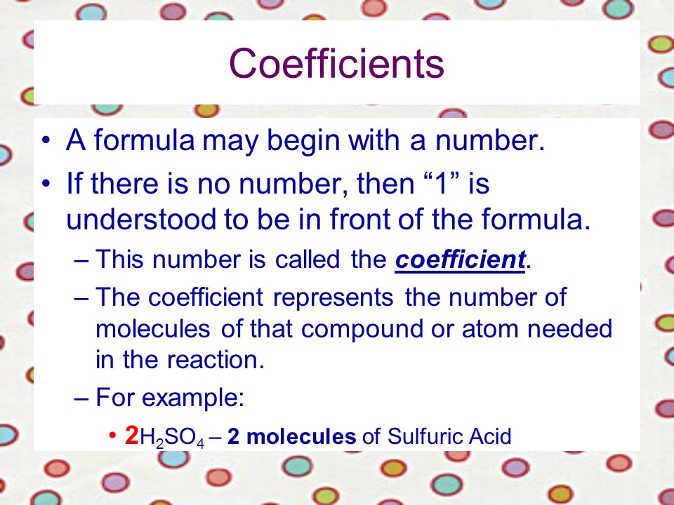Coefficients A formula may begin with a number.