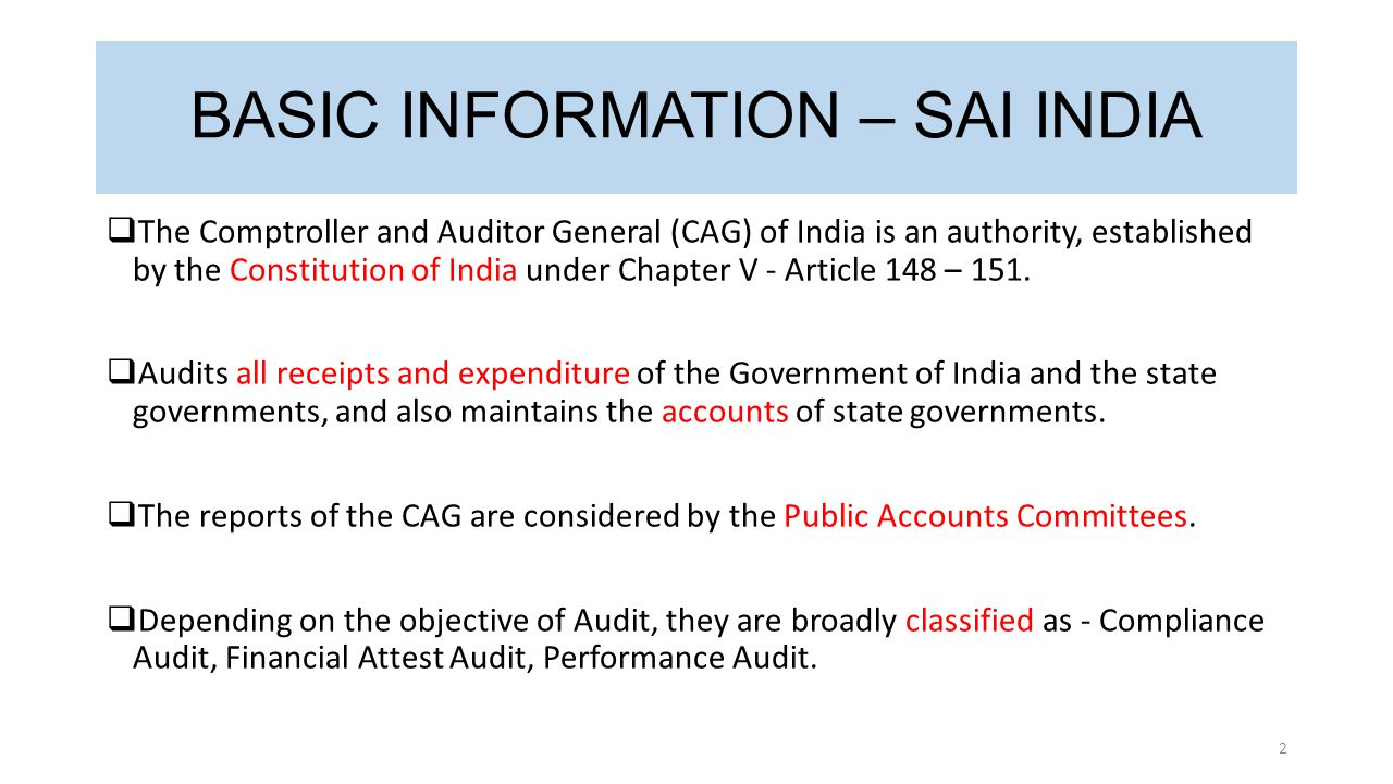BASIC INFORMATION – SAI INDIA  The Comptroller and Auditor General (CAG)  of India