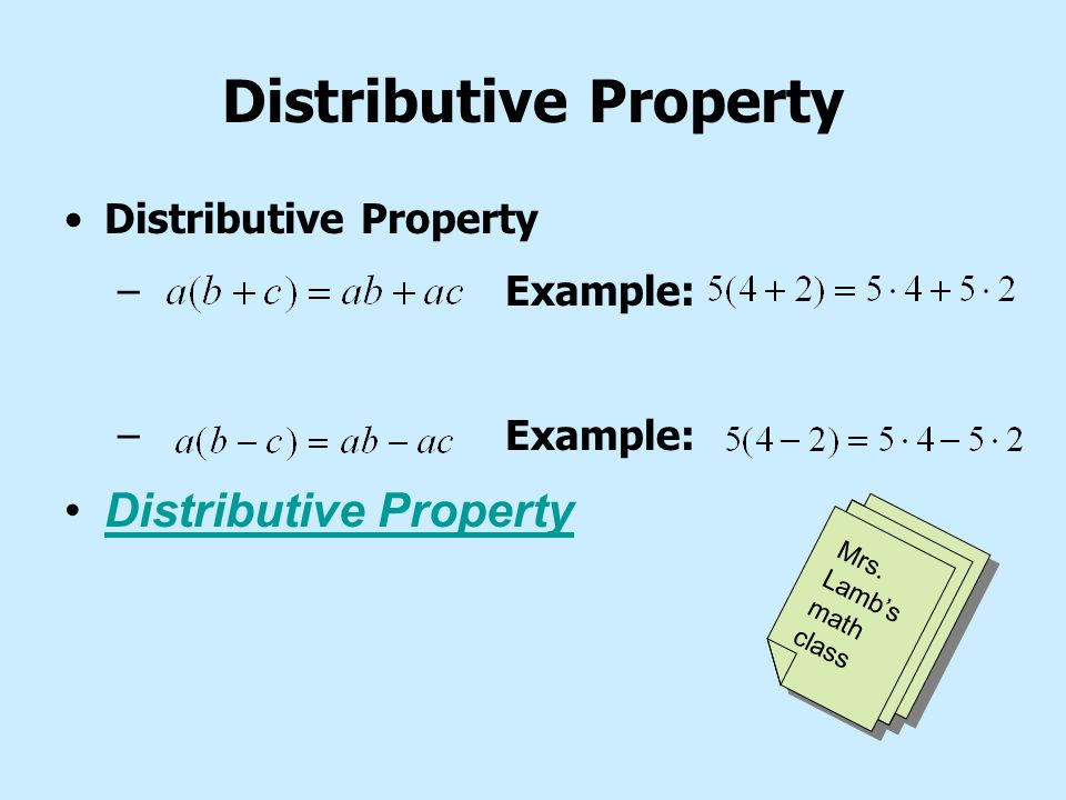 Associative Properties Associative Property of Addition Example: Associative Property of Multiplication Example: Associative PropertyAssociative Property