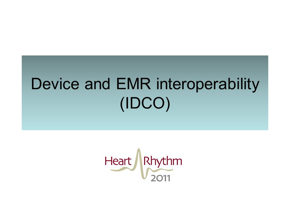 Device and EMR interoperability (IDCO)