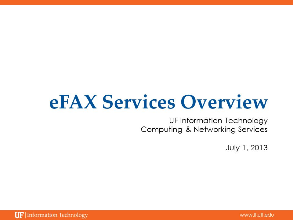 EFAX Services Overview UF Information Technology Computing