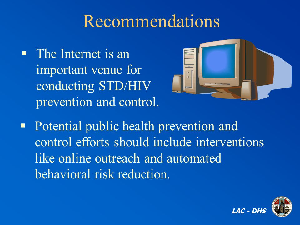 Recommendations  Potential public health prevention and control efforts should include interventions like online outreach and automated behavioral risk reduction.