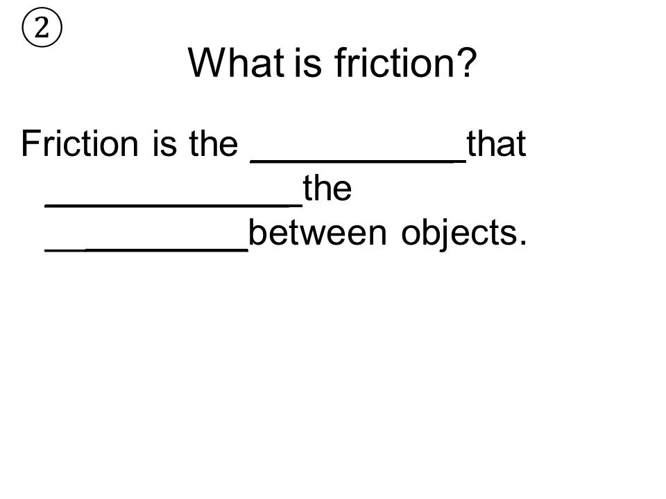 Friction Friction F F The Symbol For Friction Is The Unit
