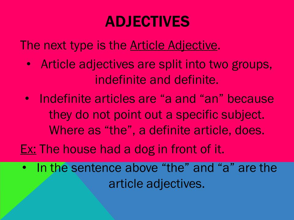 ADJECTIVES The next type is the Article Adjective.