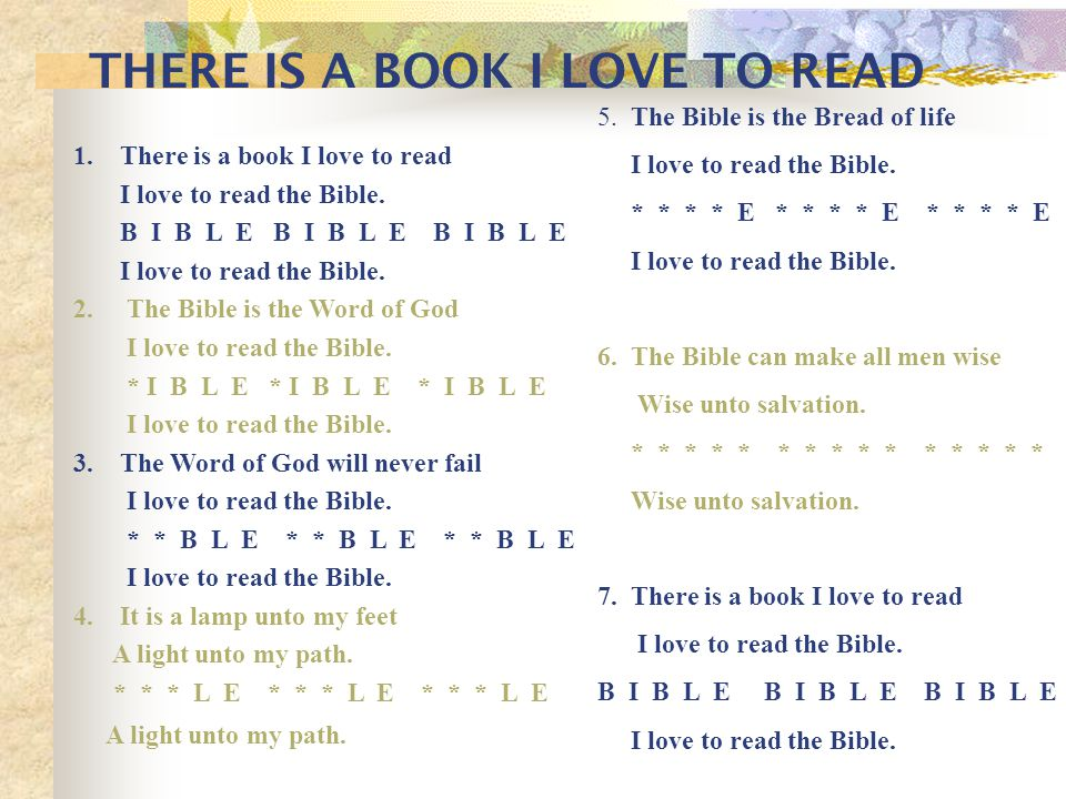 1. There is a book I love to read I love to read the Bible.
