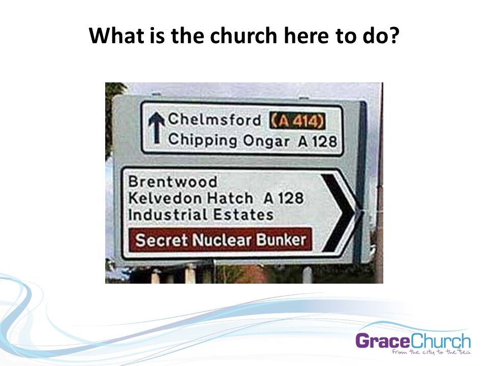 4 What is the church here to do
