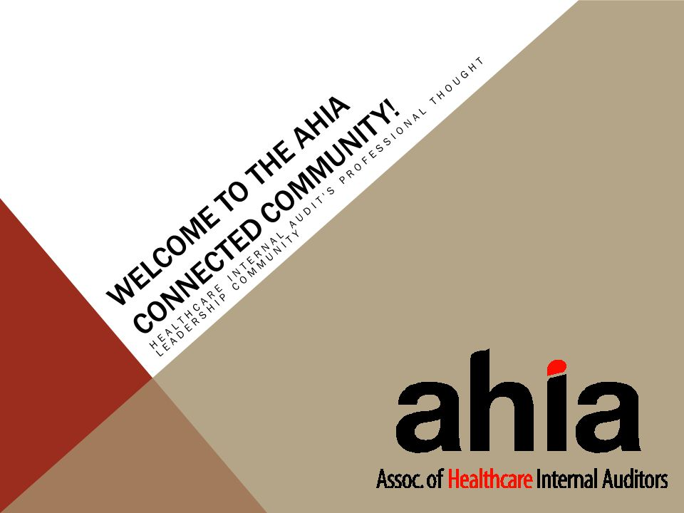 WELCOME TO THE AHIA CONNECTED COMMUNITY.