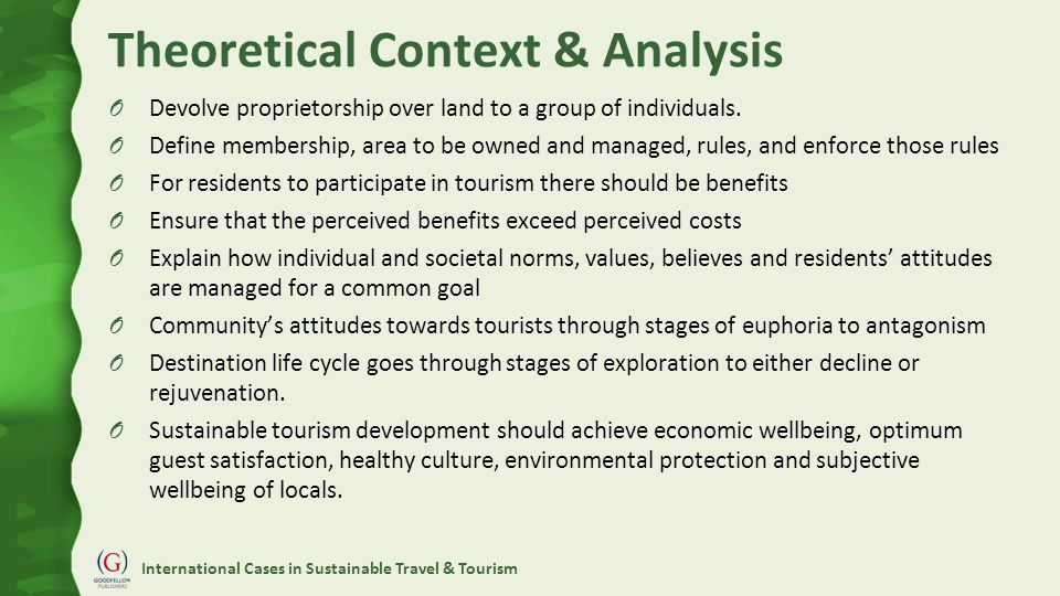 International Cases in Sustainable Travel & Tourism Theoretical Context & Analysis O Devolve proprietorship over land to a group of individuals.