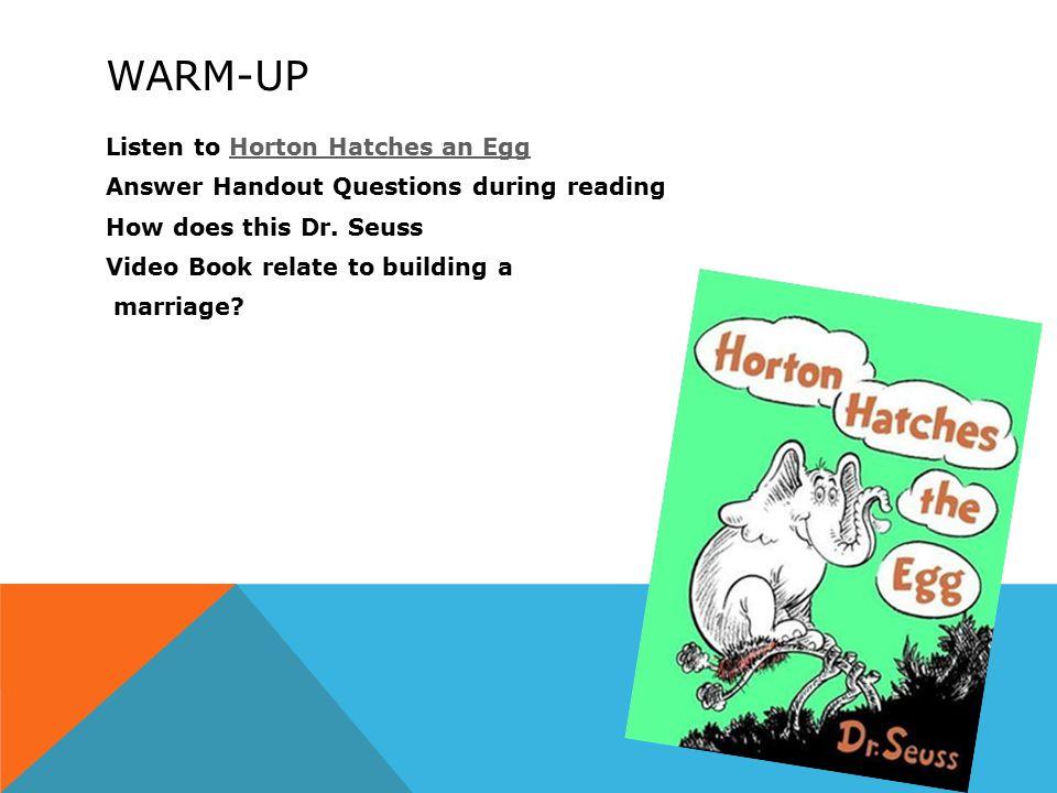 WARM-UP Listen to Horton Hatches an EggHorton Hatches an Egg Answer ...
