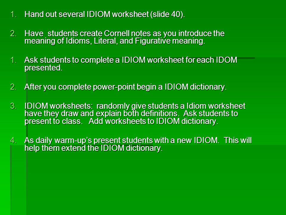 1hand Out Several Idiom Worksheet Slide 40 2have Students. Hand Out Several Idiom Worksheet Slide 40. Worksheet. Idiom Practice Worksheets At Clickcart.co