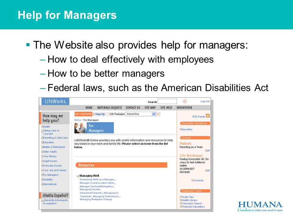 Help for Managers  The Website also provides help for managers: –How to deal effectively with employees –How to be better managers –Federal laws, such as the American Disabilities Act