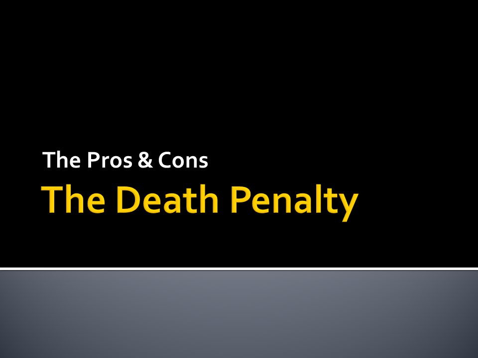 death penalty pros and cons uk