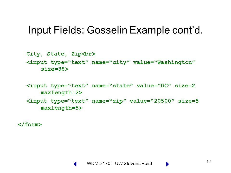 WDMD 170 – UW Stevens Point 17 Input Fields: Gosselin Example cont'd. City, State, Zip