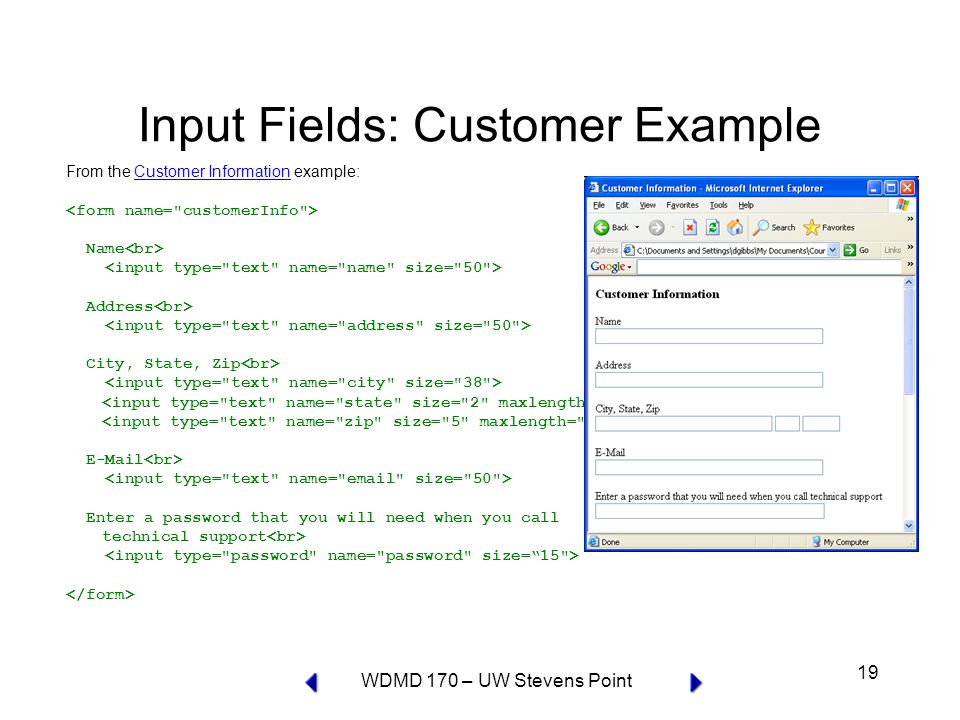 WDMD 170 – UW Stevens Point 19 Input Fields: Customer Example From the Customer Information example:Customer Information Name Address City, State, Zip  Enter a password that you will need when you call technical support