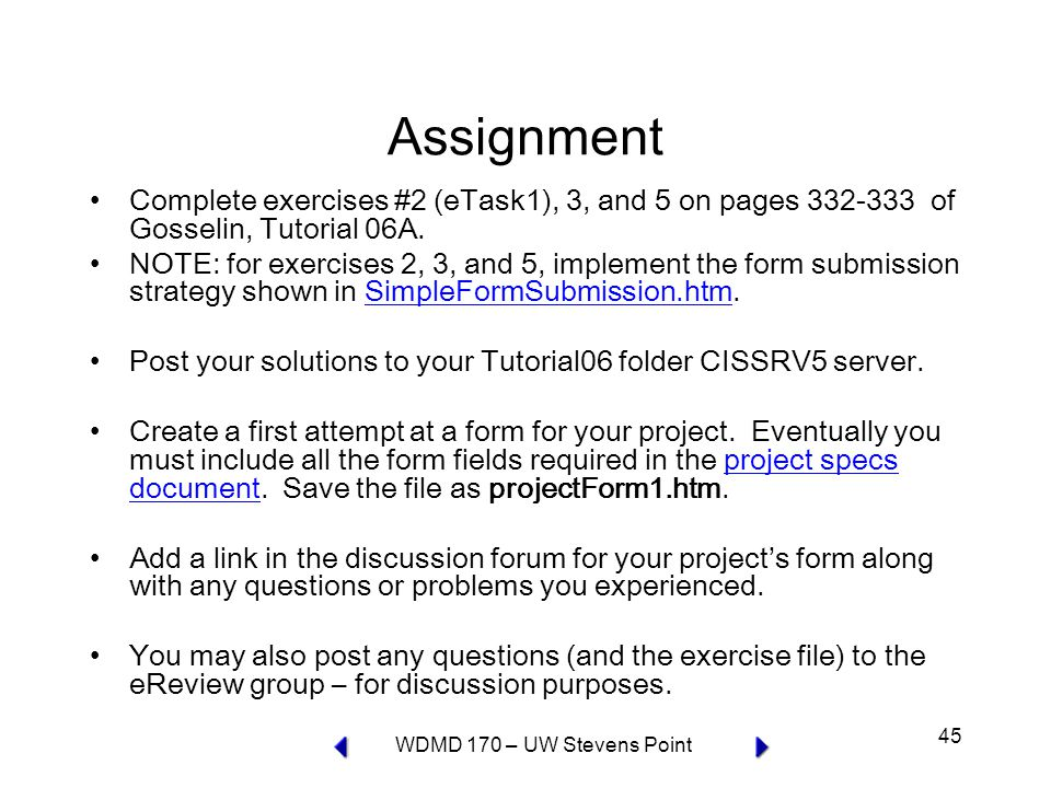WDMD 170 – UW Stevens Point 45 Assignment Complete exercises #2 (eTask1), 3, and 5 on pages of Gosselin, Tutorial 06A.