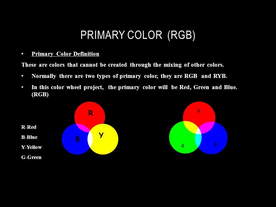 COLOR WHEEL  PRIMARY COLOR (RGB) Primary Color Definition