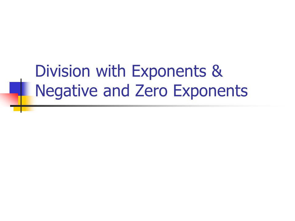 Division with Exponents & Negative and Zero Exponents