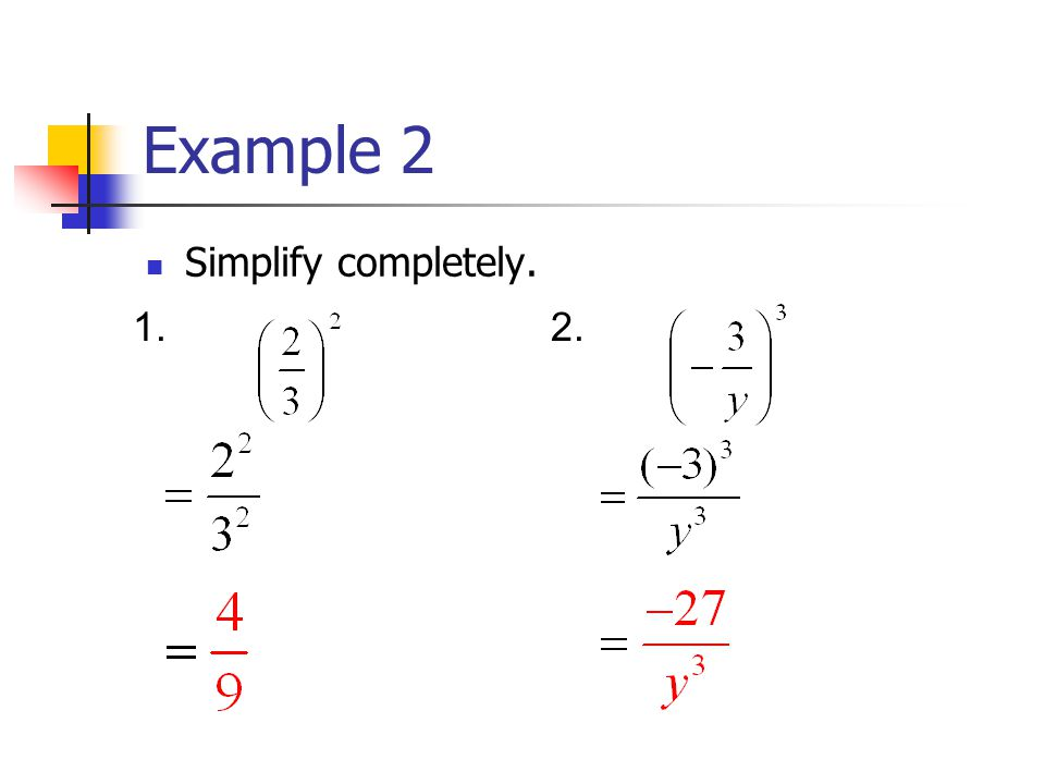 Example 2 Simplify completely. 1.2.