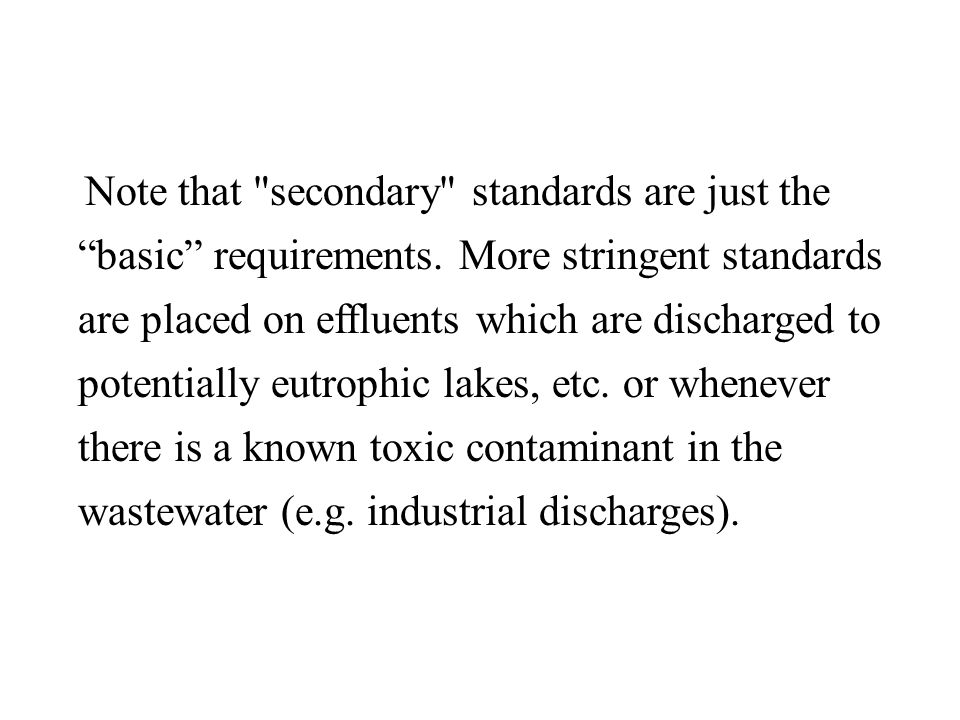 Note that secondary standards are just the basic requirements.