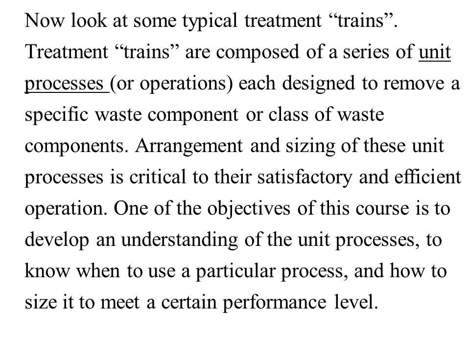 Now look at some typical treatment trains .