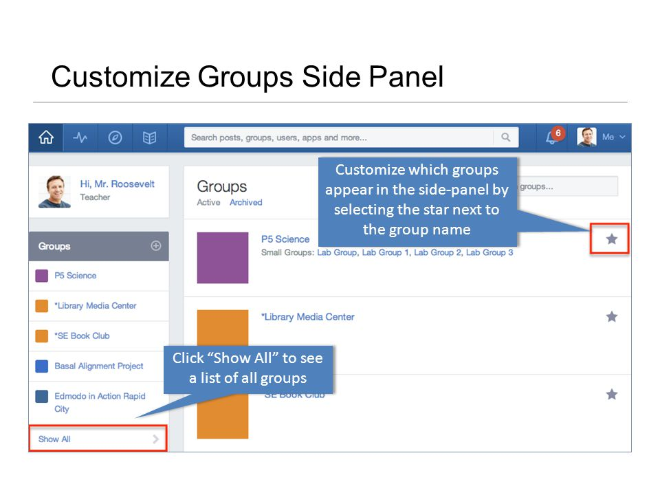 Customize Groups Side Panel Customize which groups appear in the side-panel by selecting the star next to the group name Click Show All to see a list of all groups