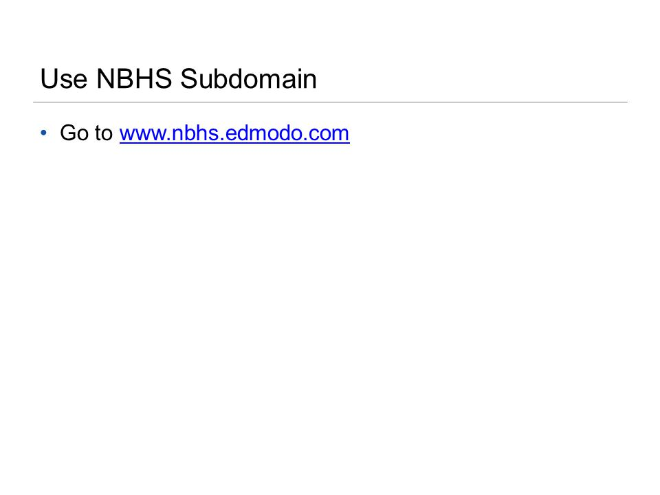 Use NBHS Subdomain Go to