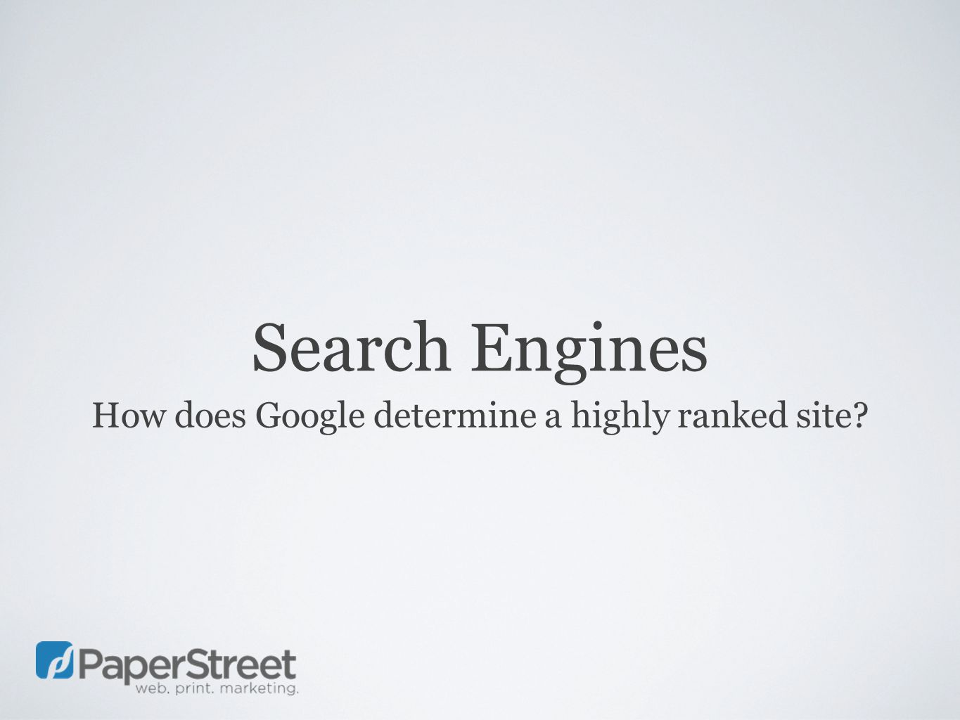 Search Engines How does Google determine a highly ranked site