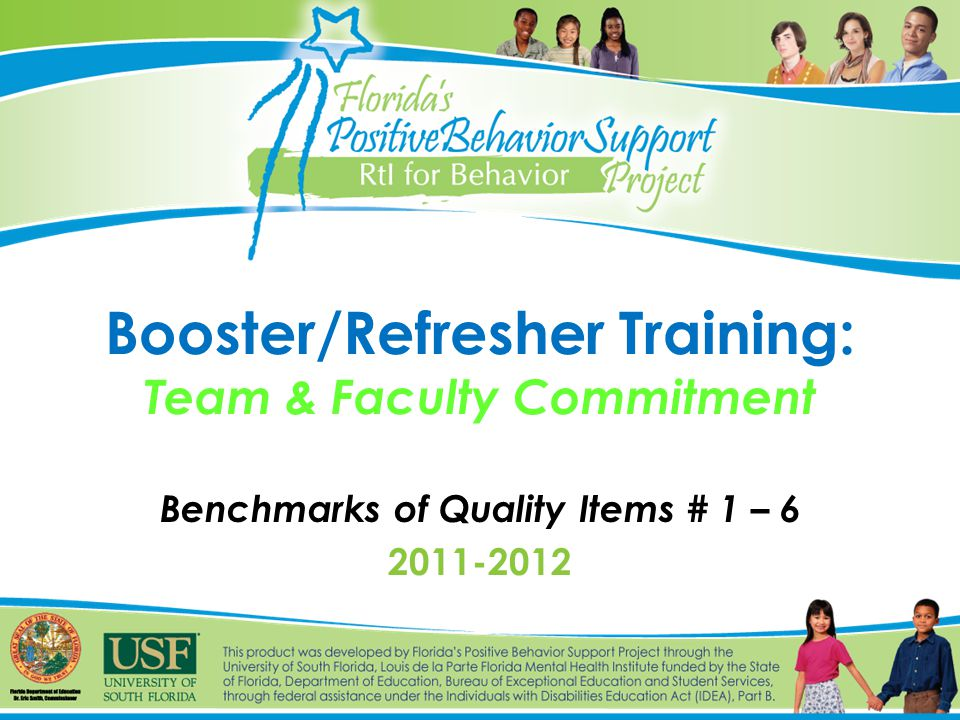 Booster/Refresher Training: Team & Faculty Commitment Benchmarks of Quality Items # 1 –