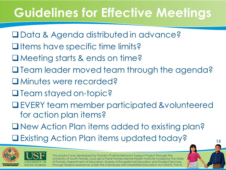 13 Guidelines for Effective Meetings  Data & Agenda distributed in advance.
